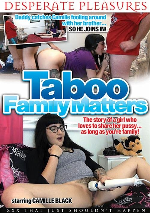 DesperatePleasures.com - Camille Black - Taboo Family Matters [SD 480p]
