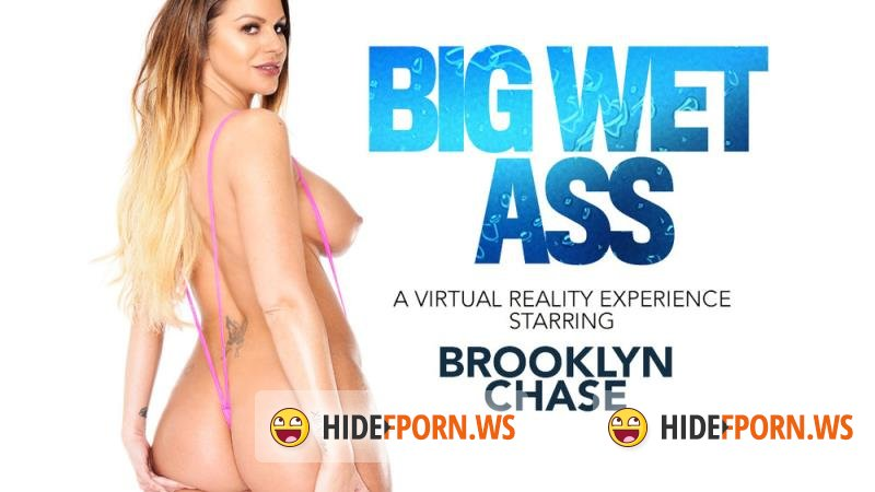 NaughtyAmericaVR.com - Brooklyn Chase - Big Wet Ass [UltraHD 2K 1440p]